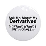 My Derivatives - Ask Me Ornament (Round)
