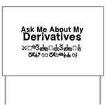 My Derivatives - Ask Me Yard Sign