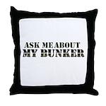 My Bunker - Ask Me Throw Pillow