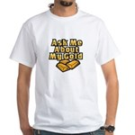 Gold Investing - Ask Me White T-Shirt