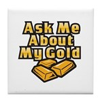 Gold Investing - Ask Me Tile Coaster