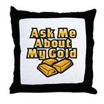 Gold Investing - Ask Me Throw Pillow