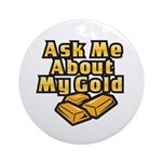Gold Investing - Ask Me Ornament (Round)