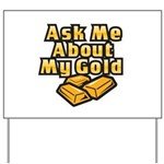 Gold Investing - Ask Me Yard Sign