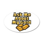 Gold Investing - Ask Me 22x14 Oval Wall Peel