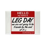 Hello my name is .... Leg day Rectangle Magnet