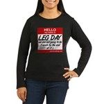 Hello my name is .... Leg day Women's Long Sleeve