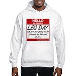 Hello my name is .... Leg day Hooded Sweatshirt