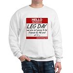 Hello my name is .... Leg day Sweatshirt