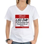 Hello my name is .... Leg day Women's V-Neck T-Shi
