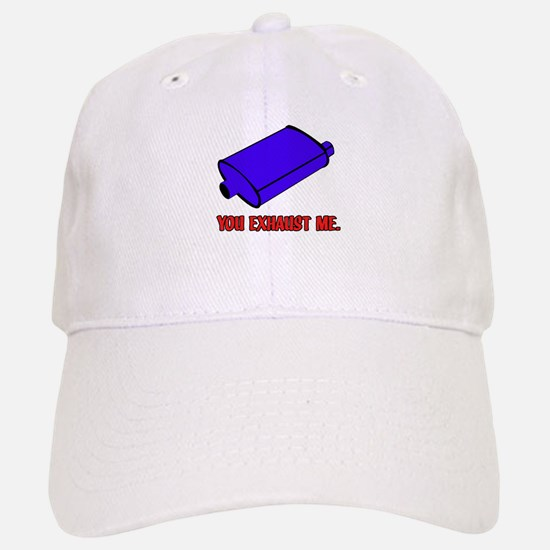 You Exhaust Me Baseball Baseball Cap