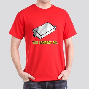 You Exhaust Me Dark T-Shirt