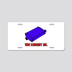 You Exhaust Me Aluminum License Plate