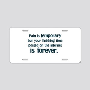 Pain is Temporary Aluminum License Plate