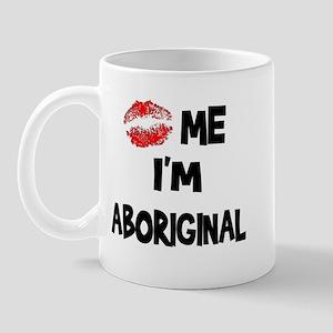 Kiss Me I'm Aboriginal Mug