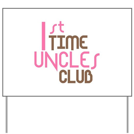 1st Time Uncles Club (Pink) Yard Sign