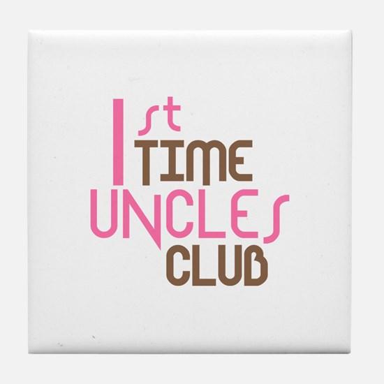 1st Time Uncles Club (Pink) Tile Coaster