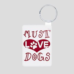 Must Love Dogs Aluminum Photo Keychain