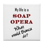 What Would Bianca Do? Tile Coaster