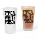 Typical White Person Pint Glass