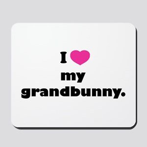 I love my grandbunny. Mousepad
