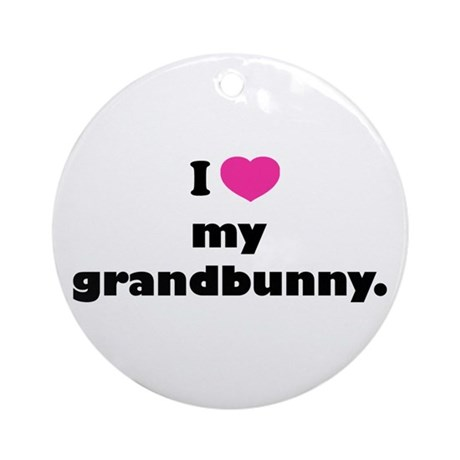 I love my grandbunny. Ornament (Round)