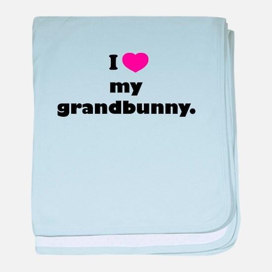 I love my grandbunny. baby blanket