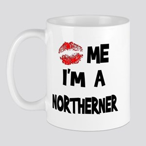 Kiss Me I'm A Northerner Mug