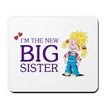 I'm the New Big Sister Mousepad
