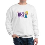 I'm the New Big Sister Sweatshirt