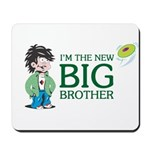 I'm the New Big Brother Mousepad
