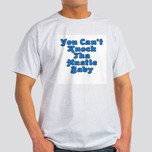 You Can't Knock Tha Hustle Baby Ash Grey T-Shirt