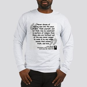 Wesley Religion Quote Long Sleeve T-Shirt