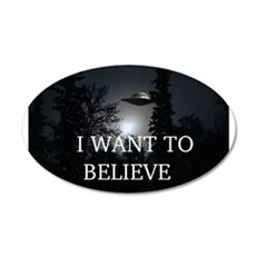 I Want to Believe 22x14 Oval Wall Peel