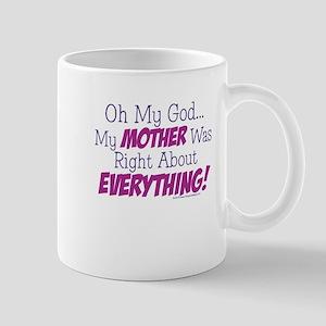 Oh My God...My Mother Was Rig Mug