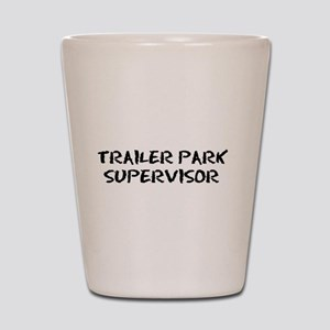 Trailer Park Supervisor Shot Glass