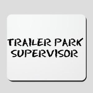 Trailer Park Supervisor Mousepad