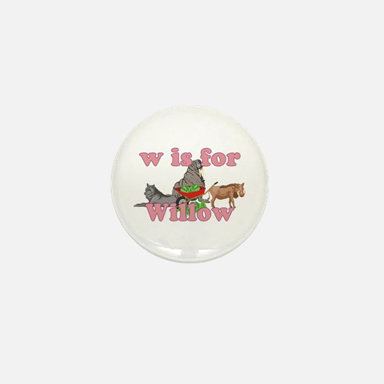 W is for Willow Mini Button