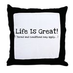 Life is Great! Throw Pillow
