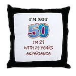 I'm Not 50... Throw Pillow