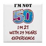 I'm Not 50... Tile Coaster