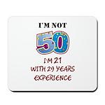 I'm Not 50... Mousepad