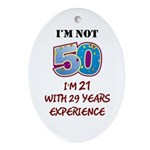 I'm Not 50... Ornament (Oval)