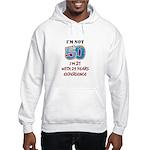 I'm Not 50... Hooded Sweatshirt