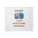 I'm Not 50... Throw Blanket