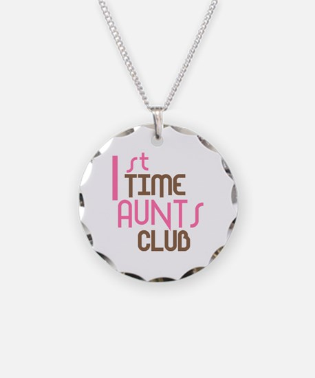 1st Time Aunts Club (Pink) Necklace Circle Charm