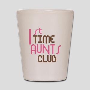 1st Time Aunts Club (Pink) Shot Glass
