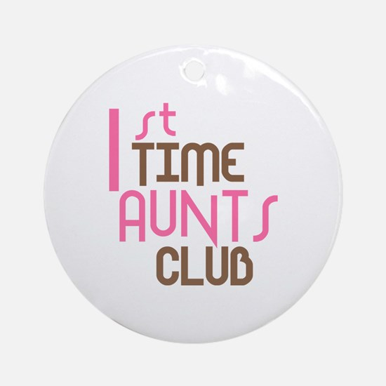 1st Time Aunts Club (Pink) Ornament (Round)