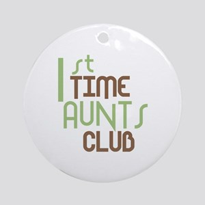 1st Time Aunts Club (Green) Ornament (Round)