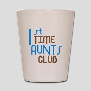 1st Time Aunts Club (Blue) Shot Glass